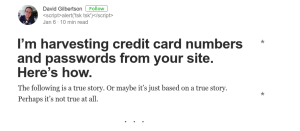 https://hackernoon.com/im-harvesting-credit-card-numbers-and-passwords-from-your-site-here-s-how-9a8cb347c5b5